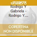 Rodrigo y gabriela+dvd cd musicale di Rodrigo y gabriela