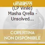 (LP VINILE) Unsolved remained lp vinile di MASHA QRELLA