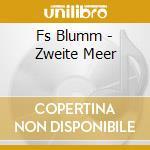 Fs Blumm - Zweite Meer cd musicale di F.S.BLUMM