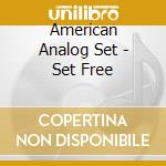 SET FREE cd musicale di AMERICAN ANALOG SET