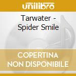 Tarwater - Spider Smile cd musicale di TARWATER