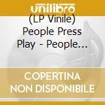 People Press Play - People Press Play cd musicale di PEOPLE PRESS PLAY