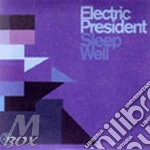 Electric President - Sleep Well cd musicale di President Electric