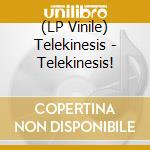 (LP VINILE) Telekinesis! lp vinile di TELEKINESIS!