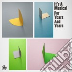 It's A Musical - For Years And Years cd musicale di It's a musical