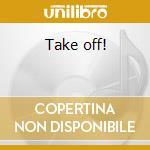 Take off! cd musicale di ANDROMEDA MEGA EXPRESS ORCHEST