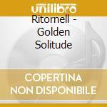 Ritornell - Golden Solitude cd musicale di RITORNELL