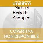 Michael Heilrath - Shoppen cd musicale