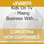 Mixing business with pleasure cd musicale