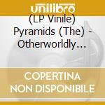 (LP VINILE) Pyramids-otherworldly dlp lp vinile di Pyramids
