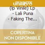 (LP VINILE) LP - LALI PUNA            - FAKING THE BOOKS lp vinile di Puna Lali