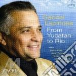 Gabriel Espinosa - From Yucatan To Rio cd musicale di ESPINOSA GABRIEL