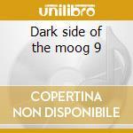 Dark side of the moog 9 cd musicale di Pete Namlook