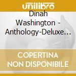 Washington, Dinah - Anthology-deluxe Editi cd musicale di Dinah Washington