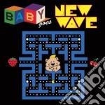 Baby goes new wave cd musicale di Artisti Vari