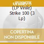 (LP VINILE) STRIKE 100                                lp vinile di Artisti Vari