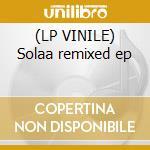 (LP VINILE) Solaa remixed ep lp vinile