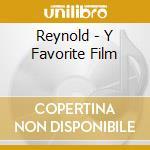 CD - REYNOLD - MY FAVORITE FILM cd musicale di REYNOLD