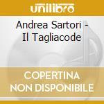 IL TAGLIACODE cd musicale di SARTORI ANDREA