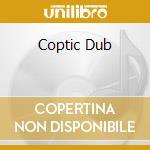 COPTIC DUB                                cd musicale di The Embassadors
