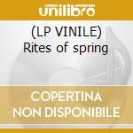 (LP VINILE) Rites of spring lp vinile