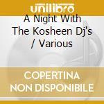 ONE NIGHT KOSHEEN DJS cd musicale di ARTISTI VARI