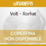 CD - VOLT - RORHAT cd musicale di VOLT