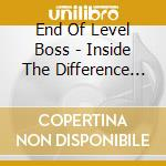 CD - END OF LEVEL BOSS - Inside The Difference Engine cd musicale di END OF LEVEL BOSS
