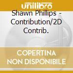 Contribution/2d contrib. cd musicale di Shawn Phillips