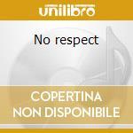 No respect cd musicale di Vain