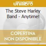 The Steve Harley Band - Anytime! cd musicale di The steve harley ban