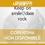 Keep on smilin'/dixie rock cd musicale di Wet Willie
