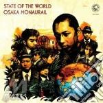 Osaka monaurail-state of the world lp cd musicale di Monaurail Osaka