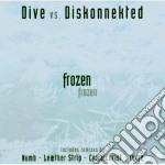 Dive Vs. Diskonnekte - Frozen cd musicale di Dive vs. diskonnekte
