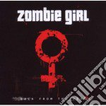 Zombie Girl - Back From The Dead cd musicale di Girl Zombie