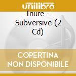 SUBVERSIVE                                cd musicale di INURE