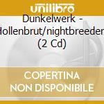 HOLLENBRUT/NIGHTBREEDERS                  cd musicale di DUNKELWERK