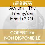 THE ENEMY/DER FEIND                       cd musicale di ACYLUM