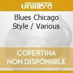 BLUES CHICAGO STYLE/2CD cd musicale di ARTISTI VARI