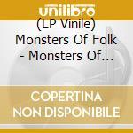 (LP VINILE) MONSTERS OF FOLK                          lp vinile di MONSTERS OF FOLK