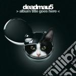 New album cd musicale di Deadmau5