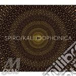 Spiro - Kaleidophonica cd musicale di Spiro