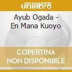 Ayub Ogada - En Mana Kuoyo cd musicale di Ogada Ayub