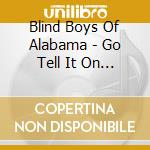 Blind Boys Of Alabama - Go Tell It On The Mountain cd musicale di Blind boys of alabam