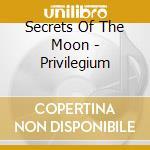 Secrets Of The Moon - Privilegium cd musicale di SECRETS OF THE MOON
