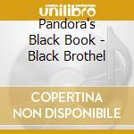 BLACK BROTHEL                             cd musicale di PANDORA'S BLACK BOOK