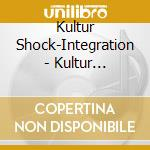 INTEGRATION                               cd musicale di Shock Kultur