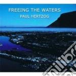 Paul Hertzog - Freeing The Waters cd musicale di Paul Hertzog