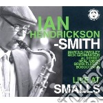 Ian Hendrickson-Smith - Live At Smalls cd musicale di Ia Hendrickson-smith