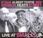 Iverson/heath/street - Live At Smalls cd musicale di MISCELLANEE